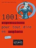 1001 Expressions pour tout dire en Anglais