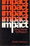 Impact : Short Stories for Pleasure, Stansbury, Donald L., 0134517245