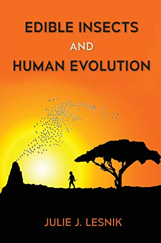 Paleo Bugs - Edible Insects and Human Evolution