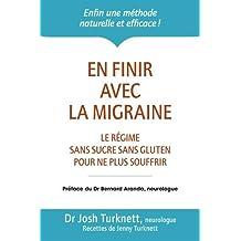 En finir avec la migraine: Régime sans sucre, sans gluten pour ne plus souffrir