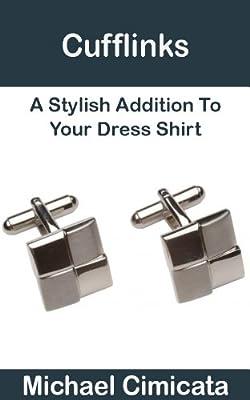 Cufflinks: A Stylish Addition To Your Dress Shirt