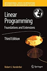 Linear Programming: Foundations and Extensions (International Series in Operations Research & Management Science) by Robert J Vanderbei (2007-11-26)