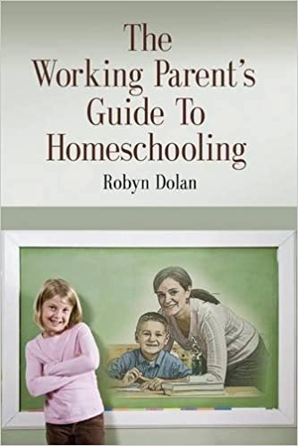 Mobi ebooks téléchargementsThe Working Parent's Guide to Homeschooling by Robyn Dolan PDF 1632639335