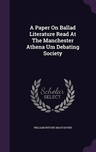 A Paper On Ballad Literature Read At The Manchester Athena Um Debating Society PDF ePub fb2 book