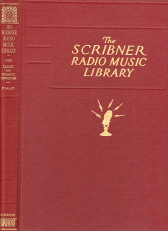 The Scribner Radio Music Library, Volume I: Classic and Romantic Copmpositions; Piano