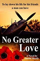 No Greater Love: To Lay Down His Life For His Friends, Man Can Have…No Greater Love Paperback