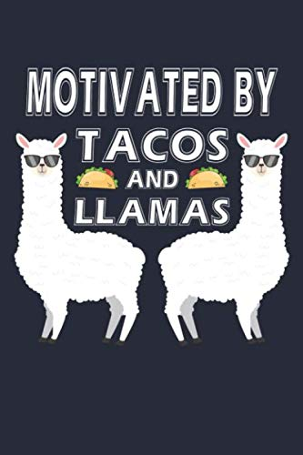 Motivated By Tacos And LLamas: Mexican Food, LLamas And Tacos Recipes Culinary Lined Journal by Olivia's Culinary Journals