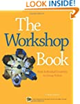The Workshop Book: From Individual Cr...