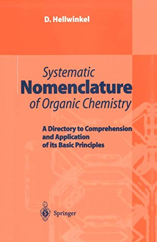 Systematic Nomenclature of Organic Chemistry: A Directory to Comprehension and Application of its Basic Principles