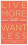 Live More, Want Less, Mary Carlomagno, 1603425586