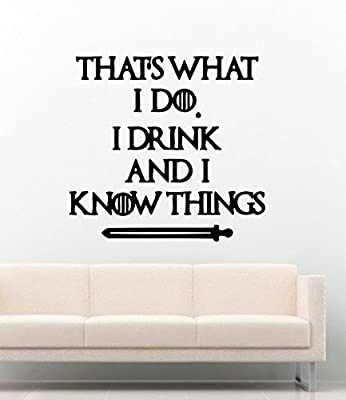 Game Of Thrones Tyrion Lannister Quotes Thats What I Do I Drink And I Know Things Vinyl Wall Decals Movie Film Stickers Vinyl Decor Murals MK3051