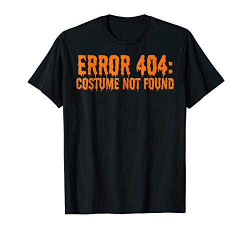 Mens Error 404: Costume Not Found Funny Halloween T-Shirt XL -
