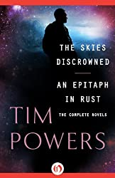 The Skies Discrowned and An Epitaph in Rust: The Complete Novels