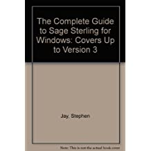 The Complete Guide to Sage Sterling for Windows: Covers Up to Version 3