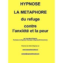La métaphore du refuge contre l'anxiété et la peur (French Edition)