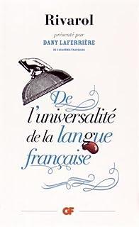De l'universalité de la langue française, Rivarol, Antoine de