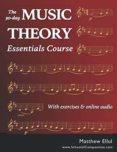 The 30-day Music Theory Essentials Course: With exercises and online audio ()