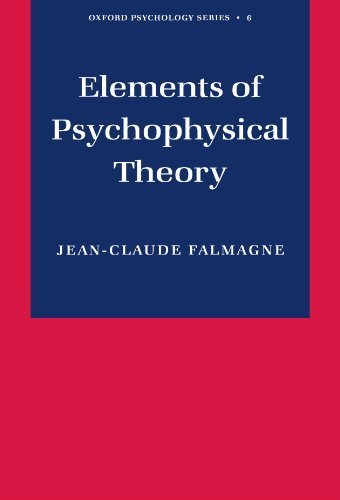 Elements of Psychophysical Theory (Oxford Psychology Series) by Jean-Claude Falmagne (2002-07-18)