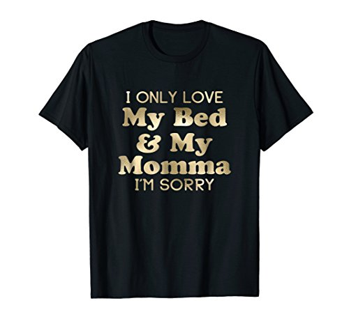 That 70s Girl - I Only Love My Bed and My Momma Shirt 70s Retro (Gold)