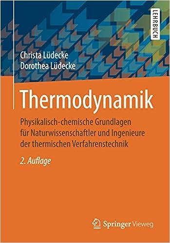 Thermodynamik Physikalisch Chemische Grundlagen Fur Ludecke Christa Ludecke Dorothea Amazon De Bucher