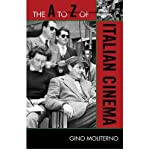 img - for [(The A to Z of Italian Cinema )] [Author: Gino Moliterno] [Oct-2009] book / textbook / text book