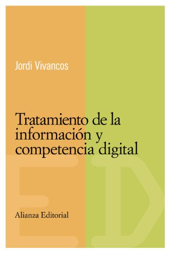 Tratamiento de la informacion y competencia digital / Data Processing and Digital Competence (Competencias basicas en educacion / Basic Competences in Education) (Spanish Edition)