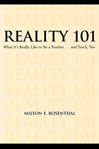 Reality 101: What It's Really Like to Be A Teacher...And Teach Too