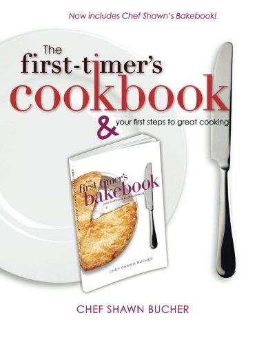 First Timer's Cookbook and Bakebook: Your First Steps to Great Cooking