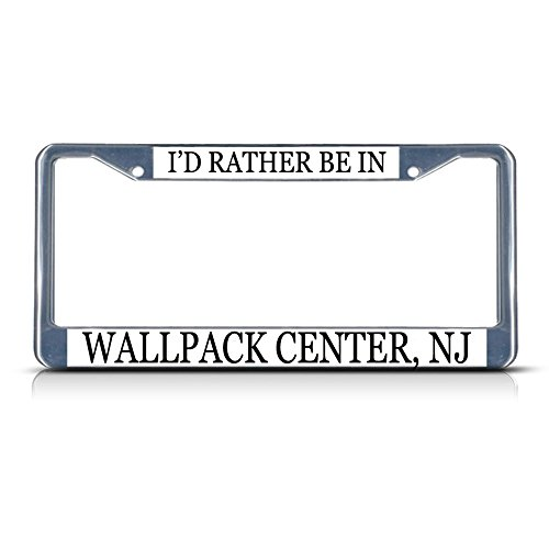 Metal License Plate Frame Solid Insert I'd Rather Be in Wallpack Center, Nj Car Auto Tag Holder - Chrome 2 Holes, Set of 2 ()