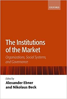 The Institutions of the Market: Organizations, Social Systems, and Governance (2008-09-15)