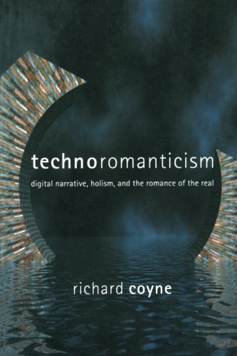 Download Technoromanticism: Digital Narrative, Holism, and the Romance of the Real pdf