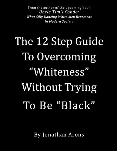 """The 12 Step Guide To Overcoming """"Whiteness"""" Without Trying To Be """"Black"""""""