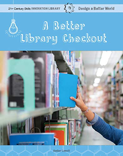 A Better Library Checkout (21st Century Skills Innovation Library: Design a Better World) (English Edition)