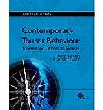 [(Contemporary Tourist Behaviour: Yourself and Others as Tourists )] [Author: D. Bowen] [Dec-2009]