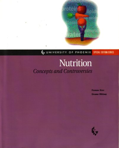 Nutrition: Concepts and Controversies (University of Phoenix Special Edition Series)
