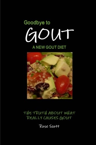 - Goodbye To Gout: A New Gout Diet