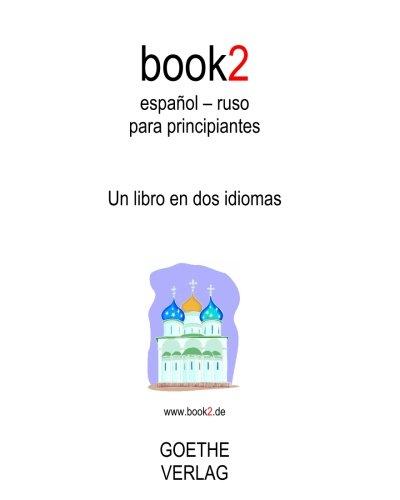 book2 español - ruso para principiantes: Un libro en dos idiomas (Spanish Edition) [Johannes Schumann] (Tapa Blanda)