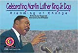 img - for Celebrating Martin Luther King Jr. Day: Dreaming of Change (Learn to Read Read to Learn Holiday Series) book / textbook / text book