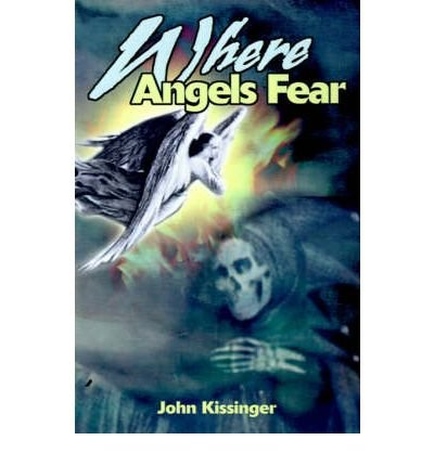 [ Where Angels Fear By Kissinger, John ( Author ) Paperback 2000 ] pdf