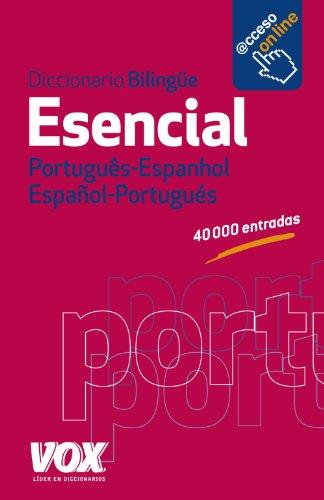 Diccionario Esencial Português- Espanhol / Español-Portugués (VOX - Lengua Portuguesa - Diccionarios Generales) Vox Editorial
