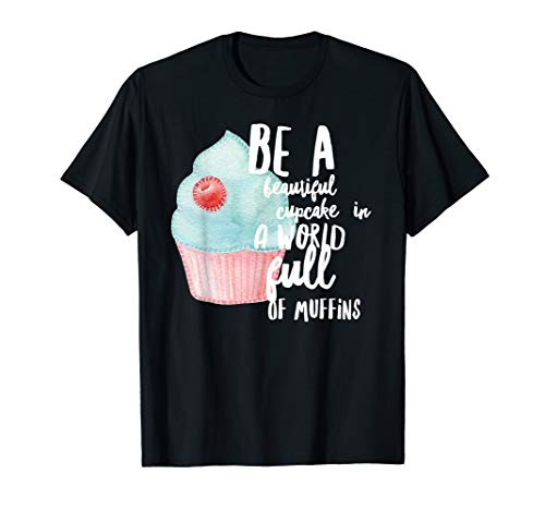 (Funny Baking Quote T-Shirt, Cupcake lover gift)