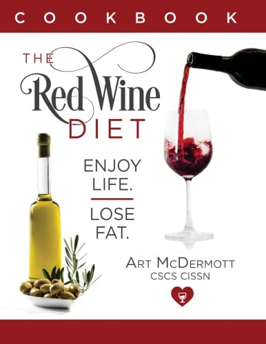 The Red Wine Diet Cookbook: Enjoy Life.  Lose Fat