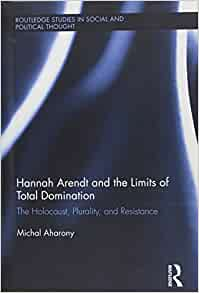 Hannah Arendt and the Idea of Total Domination