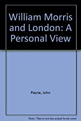 William Morris and London: A Personal View