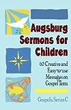 Augsburg Sermons for Children, Augsburg Fortress Publishers Staff, 0806626232
