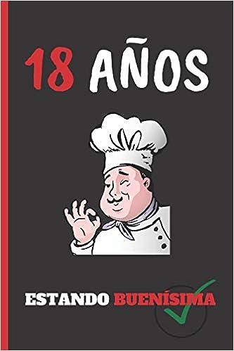 Amazon.com: 18 AÑOS ESTANDO BUENÍSIMA: REGALO DE CUMPLEAÑOS ...