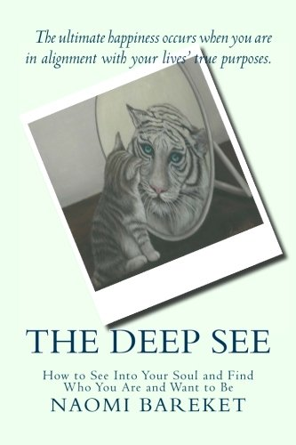 Read Online The Deep See: How to See Into Your Soul and Find Who You Are and Want to Be ebook