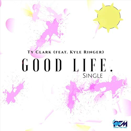 Good Life (feat. Kyle Ringer) (Ringer Of Cast The)