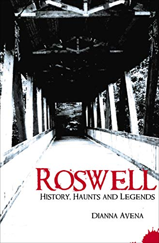 Roswell: History, Haunts and Legends]()