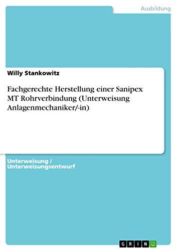 Fachgerechte Herstellung einer Sanipex MT Rohrverbindung (Unterweisung Anlagenmechaniker/-in) (German Edition)